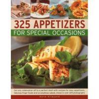 【预订】325 Appetizers for Special Occasions: Recipes for