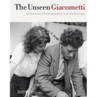 【预订】The Unseen Giacometti: Unknown Photographs and