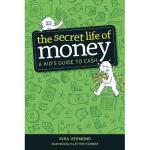 【预订】The Secret Life of Money: A Kid's Guide to Cash