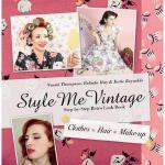 【预订】Style Me Vintage: Step-By-Step Retro Look Book: