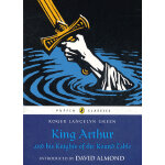 King Arthur and His Knights of the Round Table (Puffin Classics) 亚瑟王和他的圆桌骑士 9780141321011