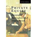 【预订】Private Equity - Examining The New Conglomerates Of