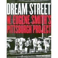 【预订】Dream Street: W. Eugene Smith's Pittsburgh Project