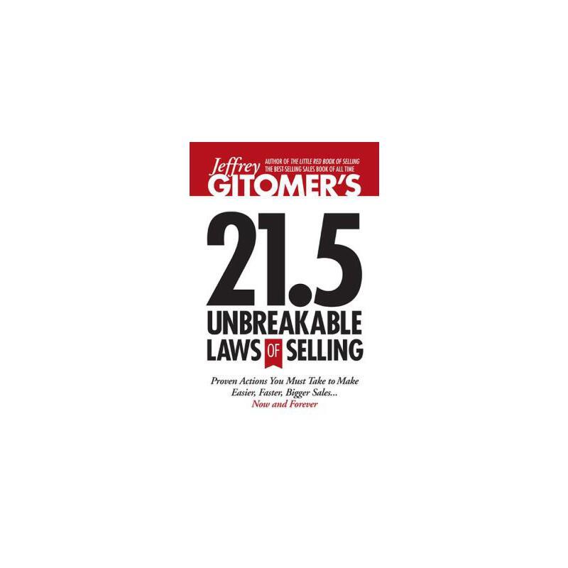 【预订】Jeffrey Gitomer's 21.5 Unbreakable Laws of Selling: Proven Actions You Must Take to Make Easier, Faster, Bigger Sales.... Now and Forever! 预订商品,需要1-3个月发货,非质量问题不接受退换货。
