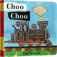 英文原版绘本 Choo Choo 纸板书 幼儿概念认知异性认知 Petr Horacek