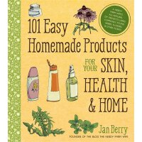 英文原版101 Easy Homemade Products for Your Skin, Health & Home