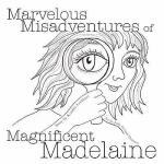 【预订】Marvelous Misadventures of Magnificent Madelaine
