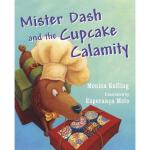 【预订】Mister Dash and the Cupcake Calamity