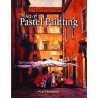 【预订】The Art of Pastel Painting
