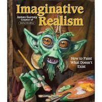 【预订】Imaginative Realism: How to Paint What Doesn't