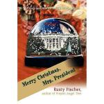 【预订】Merry Christmas, Mrs. President: Or How I Spent My