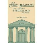【预订】Paul Leroy-Beaulieu and Established Liberalism in Franc