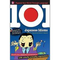【预订】101 Japanese Idioms: Enrich Your Japanese