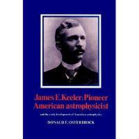 【预订】James E. Keeler: Pioneer American Astrophysicist: