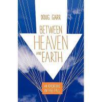 【预订】Between Heaven and Earth: An Adventure in Free Fall