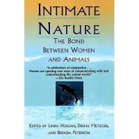 【预订】Intimate Nature: The Bond Between Women and Animals