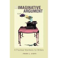 【预订】The Imaginative Argument: A Practical Manifesto for