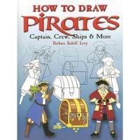 【预订】How to Draw Pirates: Captain, Crew, Ships and More