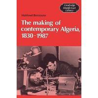 【预订】The Making of Contemporary Algeria, 1830 1987