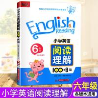 2019新版 小学英语阅读理解100+8篇 六年级上册下册全国通用版 小学六年级英语阅读理解训练 小学英语拓展阅读阅读