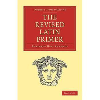 【预订】The Revised Latin Primer 美国库房发货,通常付款后3-5周到货!