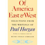 Of America East and West: Selections from the Writings of P