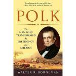 【预订】Polk: The Man Who Transformed the Presidency and