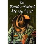 【预订】The Border Patrol Ate My Dust