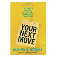 【预订】Your Next Move: The Leader's Guide to Navigating