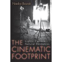 【预订】The Cinematic Footprint: Lights, Camera, Natural Y97808