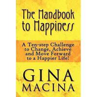 【预订】The Handbook to Happiness: A Ten-Step Challenge to