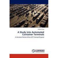 【预订】A Study Into Automated Container Terminals