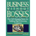 【预订】Business Without Bosses: How Self-Managing Teams Are