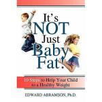 【预订】It's Not Just Baby Fat!: 10 Steps to Help Your Child