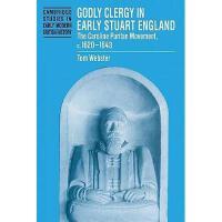 【预订】Godly Clergy in Early Stuart England: The Caroline
