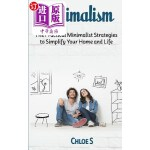 【中商海外直订】Minimalism: The Practical Minimalist Strategies to