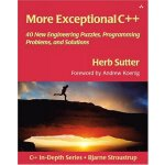 More Exceptional C++: 40 New Engineering Puzzles, Programmi