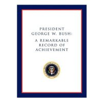 President George W. Bush: A Remarkable Record of Achievemen