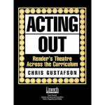 【预订】Acting Out: Reader's Theatre Across the Curriculum