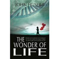 【预订】The Wonder of Life: Follow Man's Ignorance of the Secre