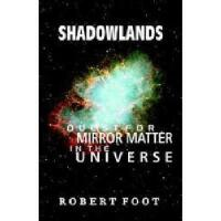 【预订】Shadowlands: Quest for Mirror Matter in the