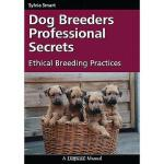 【预订】Dog Breeders Professional Secrets: Ethical Breeding