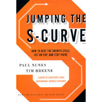 Jumping The S Curve: How Great Companies Get On Top And Sta