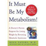 【预订】It Must Be My Metabolism!: A Doctor's Proven Program