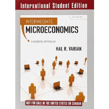 Intermediate Microeconomics 中级微观经济学 【英文原版 经济金融 HalR Varian】 当代经济学 教学参考书系
