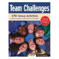【预订】Team Challenges: 170+ Group Activities to Build