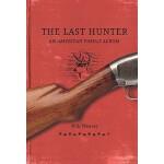 【预订】The Last Hunter: An American Family Album