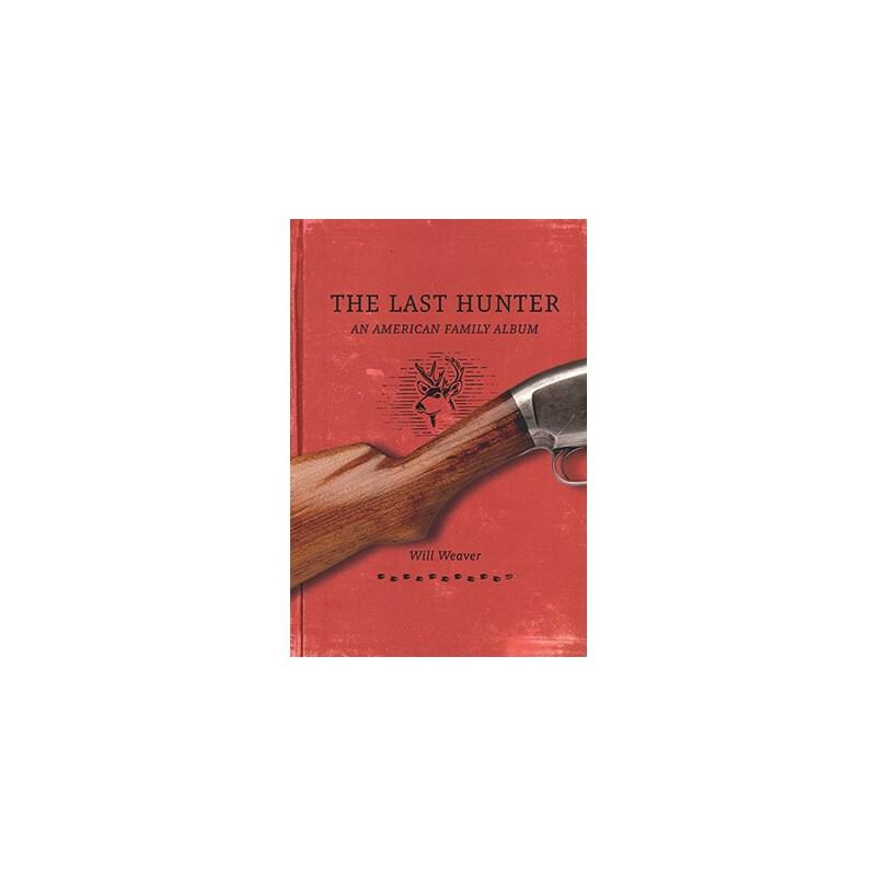 【预订】The Last Hunter: An American Family Album 预订商品,需要1-3个月发货,非质量问题不接受退换货。
