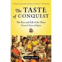 【预订】The Taste of Conquest: The Rise and Fall of the