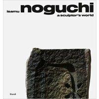 Isamu Noguchi: A Sculptor's World野口勇 雕塑家的世界 雕塑艺术作品